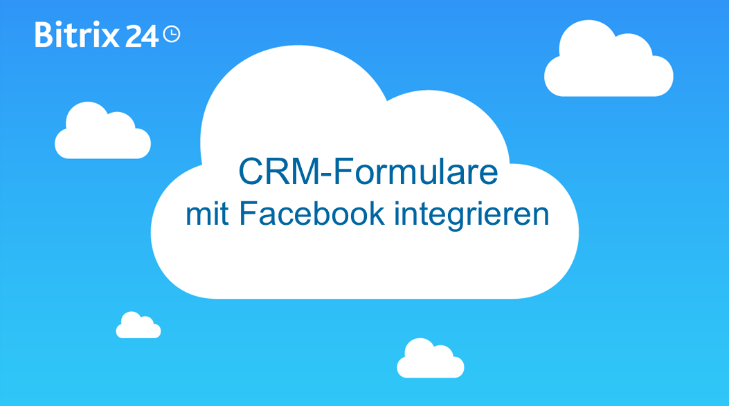 Integration der CRM-Formulare in Bitrix24 mit Facebook Ads